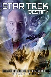 Star Trek - Destiny 02: Gewöhnliche Sterbliche Cover © Cross Cult