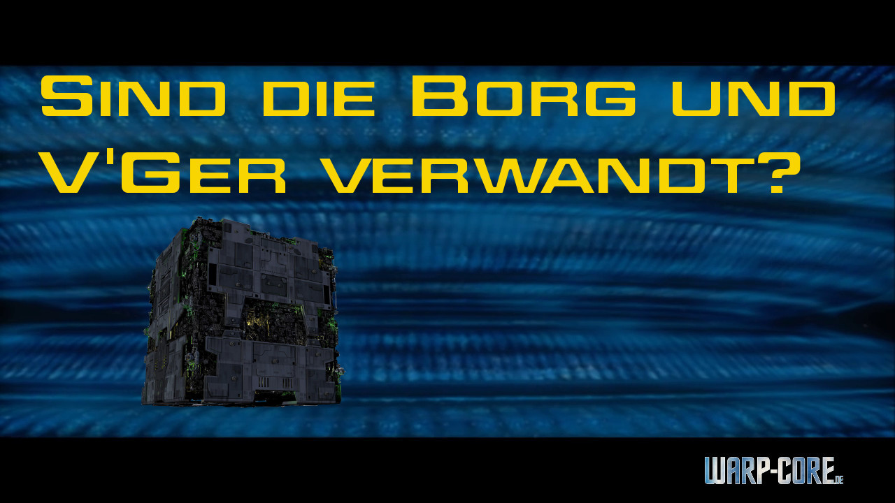 Faktencheck: Sind die Borg und V'Ger verwandt?