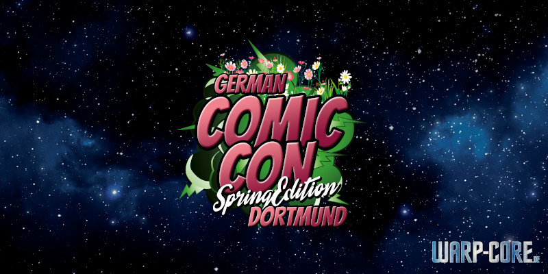 Außenmission: German Comic Con Spring Edition 2019