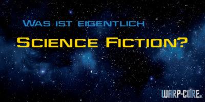 Was ist eigentlich Science Fiction? Eine Definition