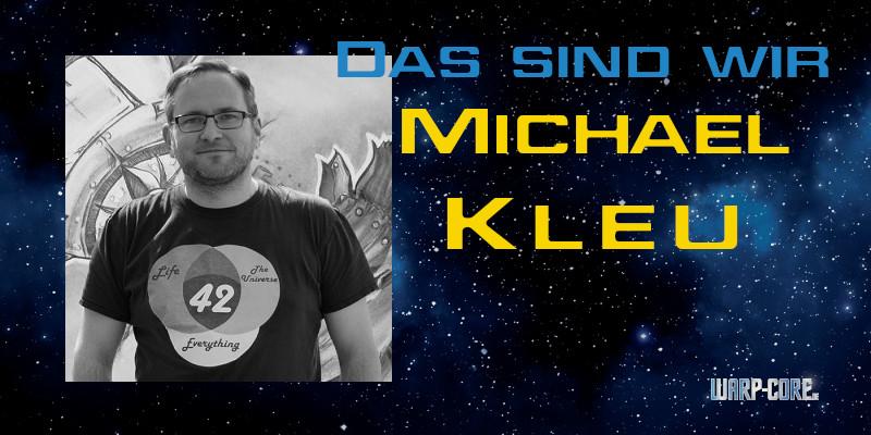 Das sind wir: Michael Kleu