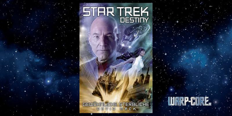 [Star Trek – Destiny 02] Gewöhnliche Sterbliche