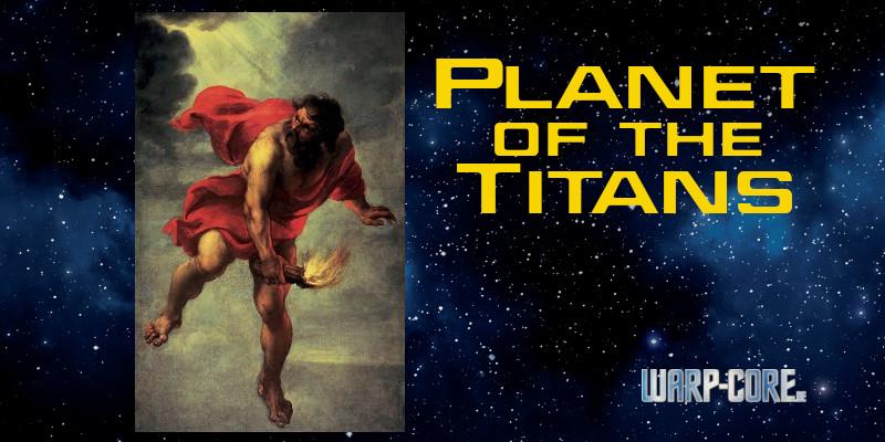 Star Trek: Planet of the Titans – Prä-Astronautik auf die besondere Art