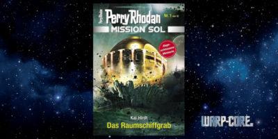 [Perry Rhodan Mission SOL 1] Das Raumschiffgrab