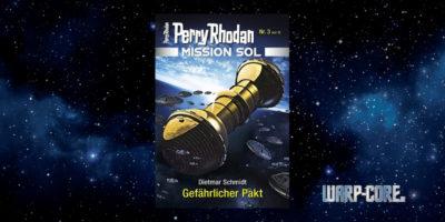 [Perry Rhodan Mission SOL 3] Gefährlicher Pakt