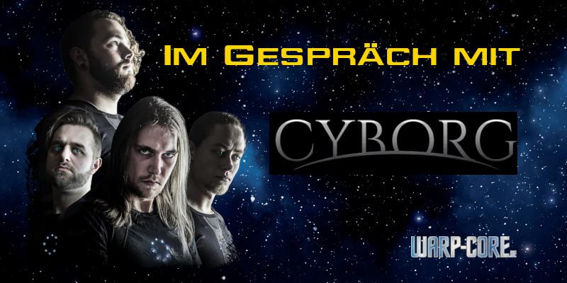 Im Gespräch mit der Band Cyborg