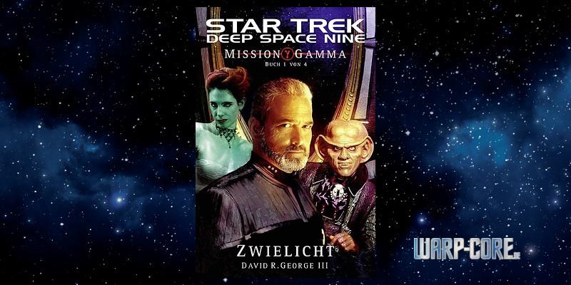 [Star Trek – Deep Space Nine 005] Mission Gamma I – Zwielicht