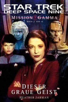 Star Trek Deep Space Nine Mission Gamma 2 Dieser Graue Geist