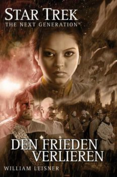 Star Trek The Next Generation 06 Den Frieden Verlieren