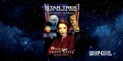 [Star Trek – Deep Space Nine 006] Mission Gamma II – Dieser Graue Geist