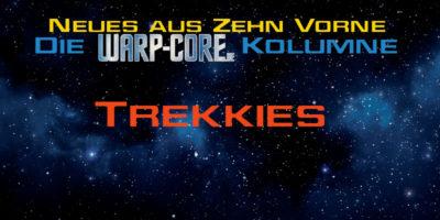 """Kolumne: Trekkies aus der Sicht """"normaler"""" Menschen"""