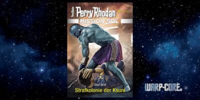 [Perry Rhodan Mission SOL 5] Strafkolonie der Ksuni