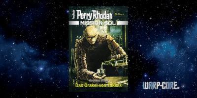 [Perry Rhodan Mission SOL 6] Das Orakel von Takess
