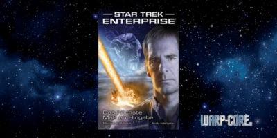 [Star Trek – Enterprise 01] Das höchste Maß an Hingabe