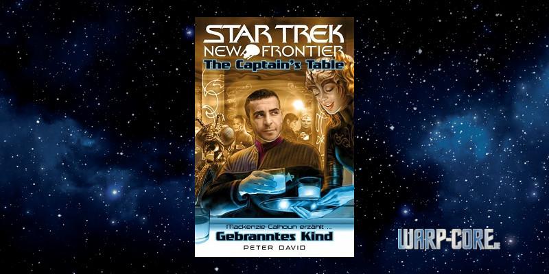 [Star Trek – New Frontier] The Captain's Table – Gebranntes Kind