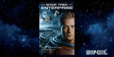 [Star Trek – Enterprise 02] Was Menschen Gutes tun