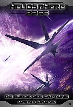 Heliosphere 2265 6 Die Bürde des Captains