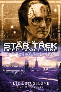 Star Trek Die Welten von Deep Space Nine 01 Cardassia - Die Lotusblume