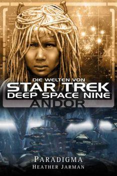 Star Trek Die Welten von Deep Space Nine 02 Andor Paradigma