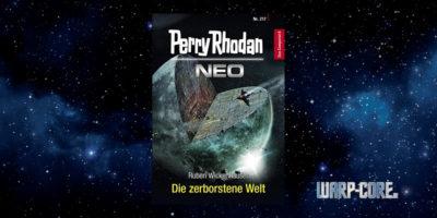 [Perry Rhodan NEO 217] Die zerborstene Welt