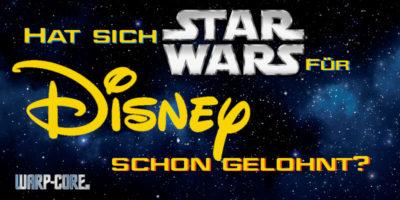 Faktencheck: Hat sich Star Wars für Disney gelohnt? (Stand: Januar 2020)