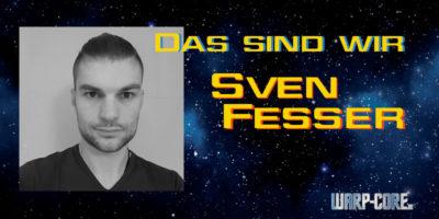 Das sind wir: Sven Fesser