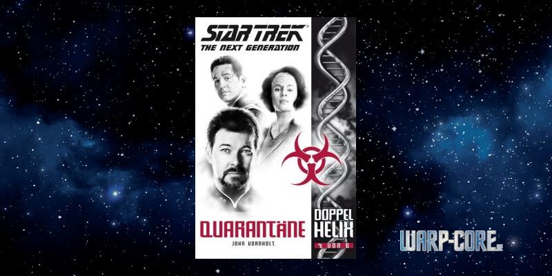 [Star Trek – The Next Generation: Doppelhelix 4] Quarantäne