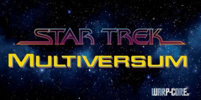 Die vielen Zeitlinien in Star Trek – ein Multiversum?