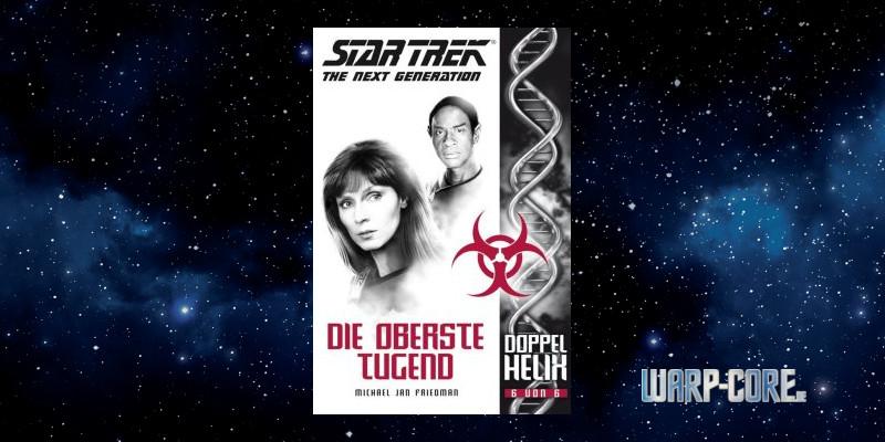 [Star Trek – The Next Generation: Doppelhelix 6] Die oberste Tugend