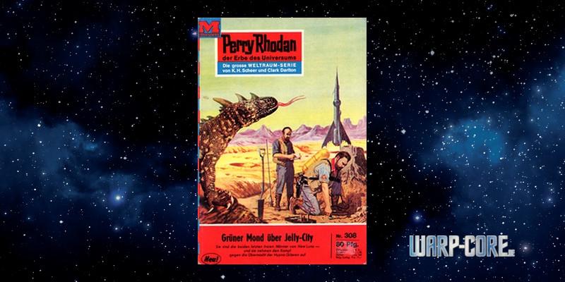 [Perry Rhodan 308] Grüner Mond über Jelly-City