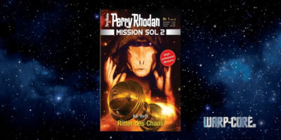[Perry Rhodan Mission SOL 2 01] Ritter des Chaos