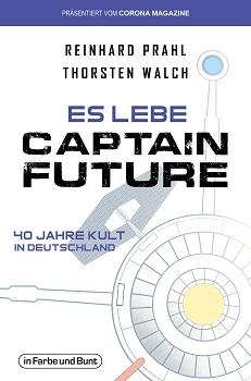 Es lebe Captain Future