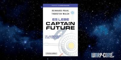 [Buch] Es lebe Captain Future: 40 Jahre Kult in Deutschland