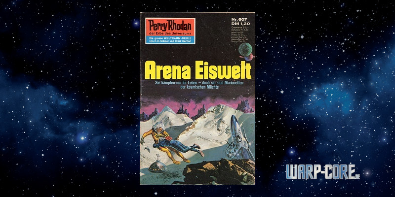 Review: Perry Rhodan 607 – Arena Eiswelt