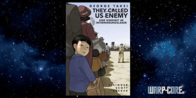 [Comic] George Takei: They Called Us Enemy – Eine Kindheit im Internierungslager
