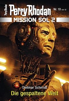 Perry Rhodan Mission SOL 2 10 Die gespaltene Welt