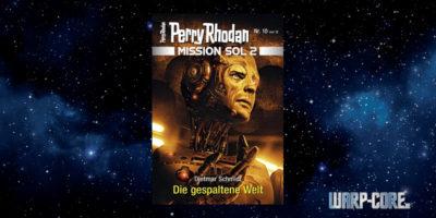 [Perry Rhodan Mission SOL 2 10] Die gespaltene Welt