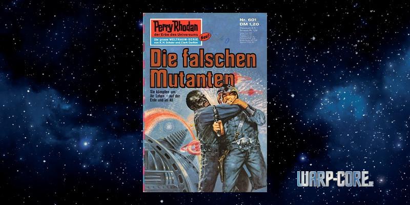 [Perry Rhodan 601] Die falschen Mutanten