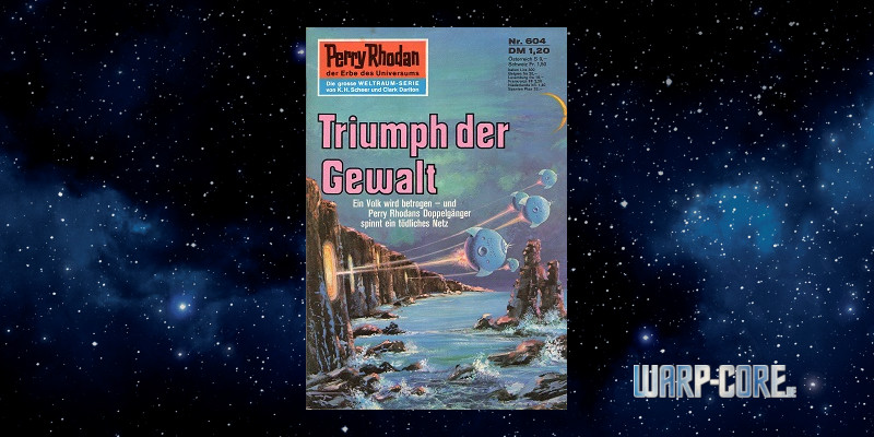 Review: Perry Rhodan 604 – Triumph der Gewalt