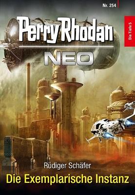 Perry Rhodan NEO 254 Die Exemplarische Instanz