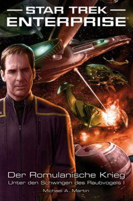 Star Trek - Enterprise 4 Der Romulanische Krieg Unter den Schwingen des Raubvogels I