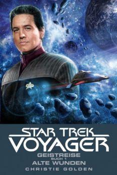 Star Trek Voyager 3 Geistreise Buch 1 Alte Wunden