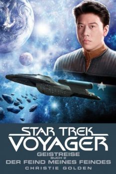 Star Trek Voyager Geistreise Buch 2 Der Feind meines Feindes