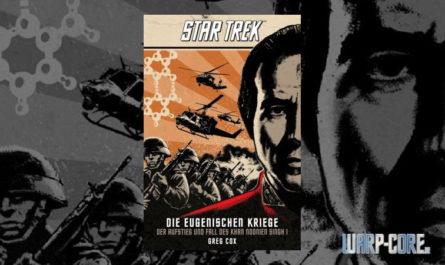 Star Trek - Die Eugenischen Kriege Der Aufstieg und Fall des Khan Noonien Singh I