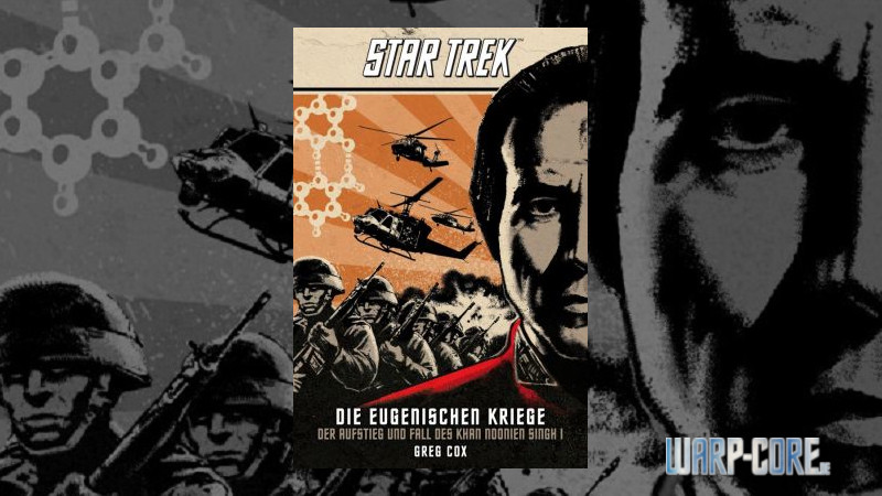 Review: Star Trek – Die Eugenischen Kriege: Der Aufstieg und Fall des Khan Noonien Singh I