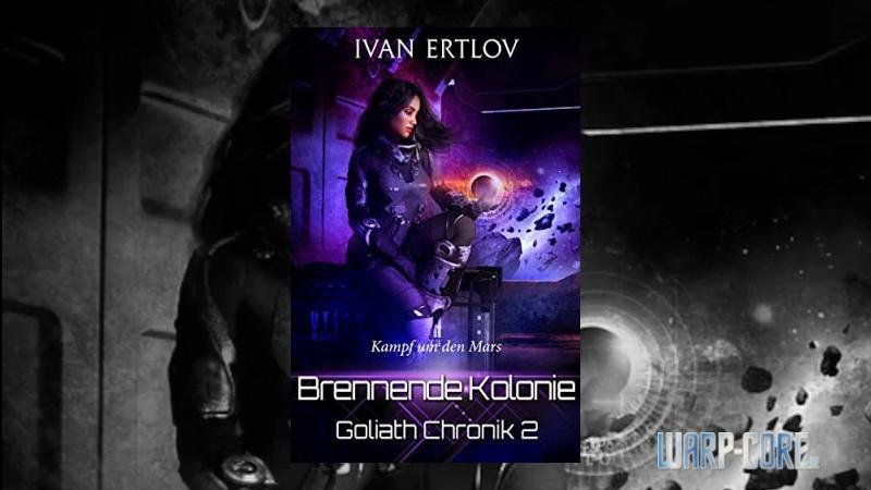 Review: Brennende Kolonie: Kampf um den Mars – Goliath Chronik 2 (Ivan Ertlov)