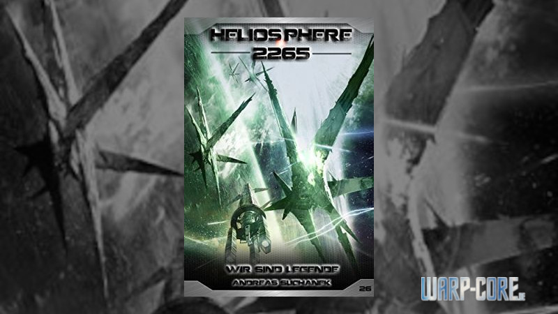 Review: Heliosphere 2265 – Band 26: Wir sind Legende