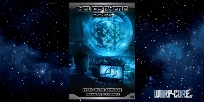 [Heliosphere 2265 023] Das Helix-Mosaik