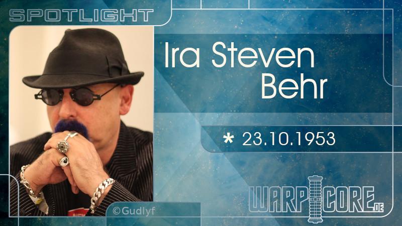 Spotlight: Ira Steven Behr