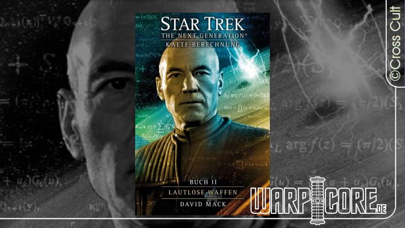 Review: Star Trek – TNG 09: Kalte Berechnung Buch 2 – Lautlose Waffen